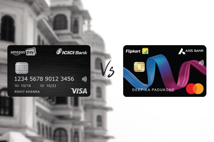 Amazon Pay ICICI Bank Credit Card vs Flipkart Axis Bank Credit Card